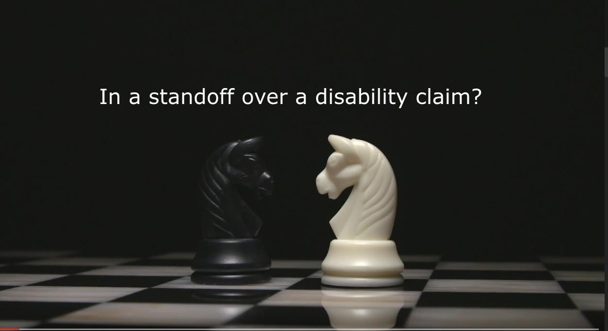 Disability Claim Standoff?